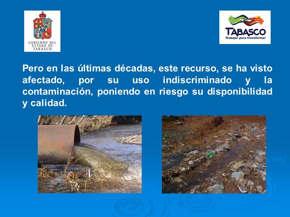 Pero en las últimas décadas, este recurso, se ha visto afectado, por su uso indiscriminado y la contaminación, poniendo en riesgo su disponibilidad y calidad.