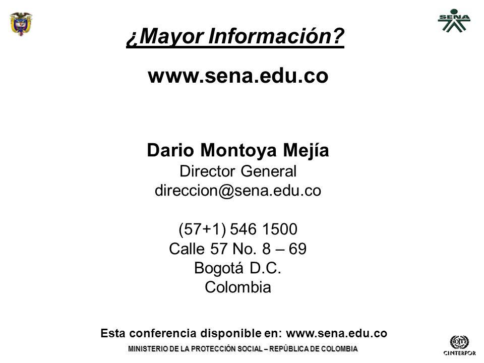 MINISTERIO DE LA PROTECCIÓN SOCIAL – REPÚBLICA DE COLOMBIA ¿Mayor Información? Esta conferencia disponible en: www.sena.edu.co Dario Montoya Mejía Dir