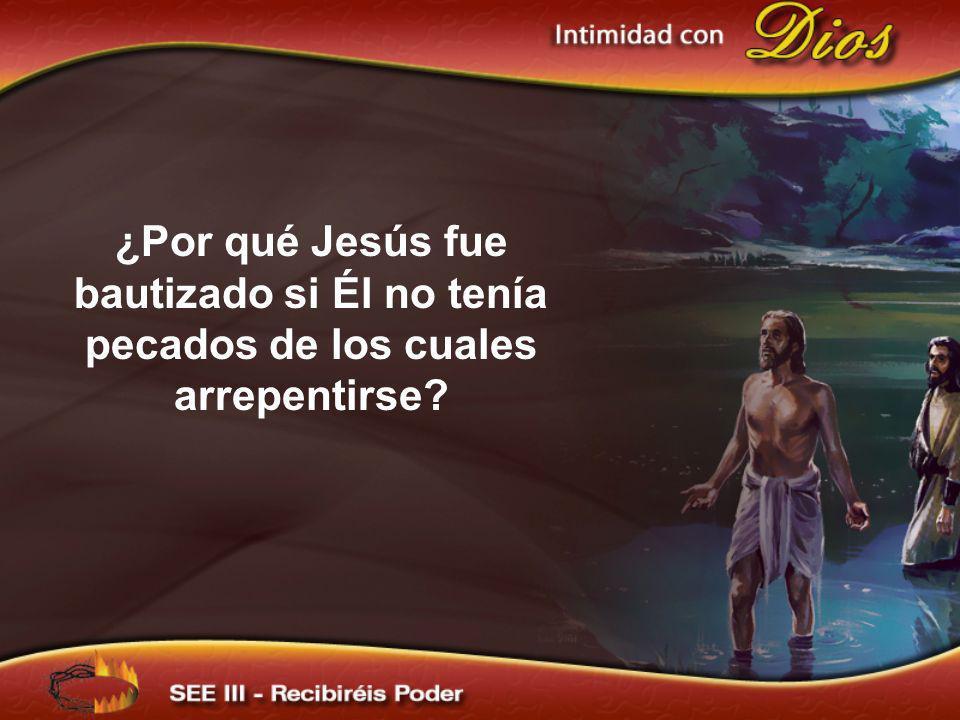 Jesús no recibió el bautismo como confesión de culpabilidad propia.