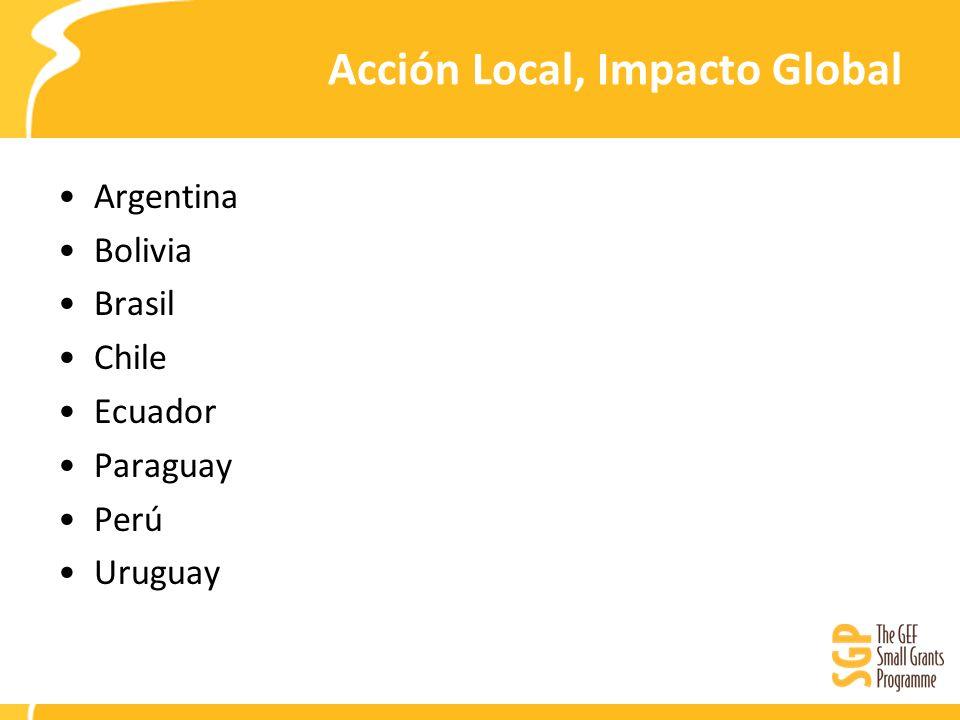 Acción Local, Impacto Global Argentina Bolivia Brasil Chile Ecuador Paraguay Perú Uruguay
