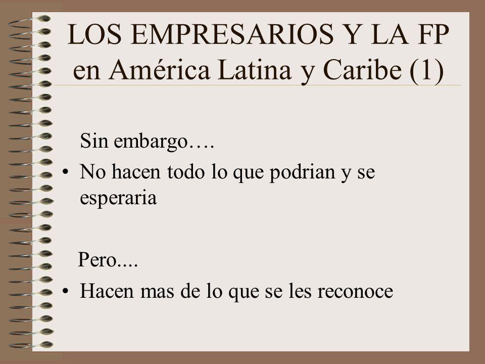 LOS EMPRESARIOS Y LA FP en América Latina y Caribe (1) Sin embargo….