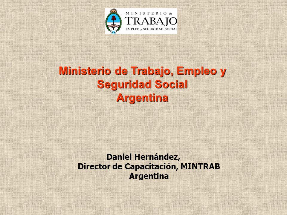 Daniel Hernández, Director de Capacitación, MINTRAB Argentina Ministerio de Trabajo, Empleo y Seguridad Social Argentina