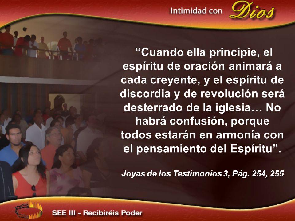 Cuando ella principie, el espíritu de oración animará a cada creyente, y el espíritu de discordia y de revolución será desterrado de la iglesia… No ha