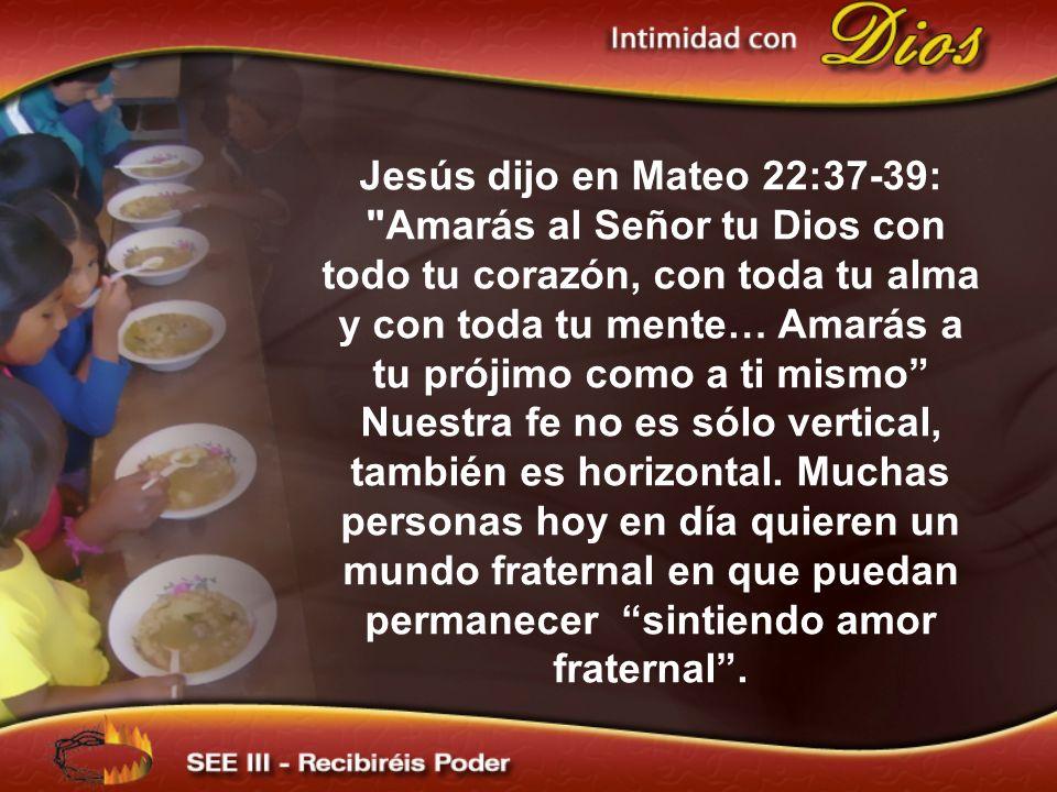 Jesús dijo en Mateo 22:37-39: