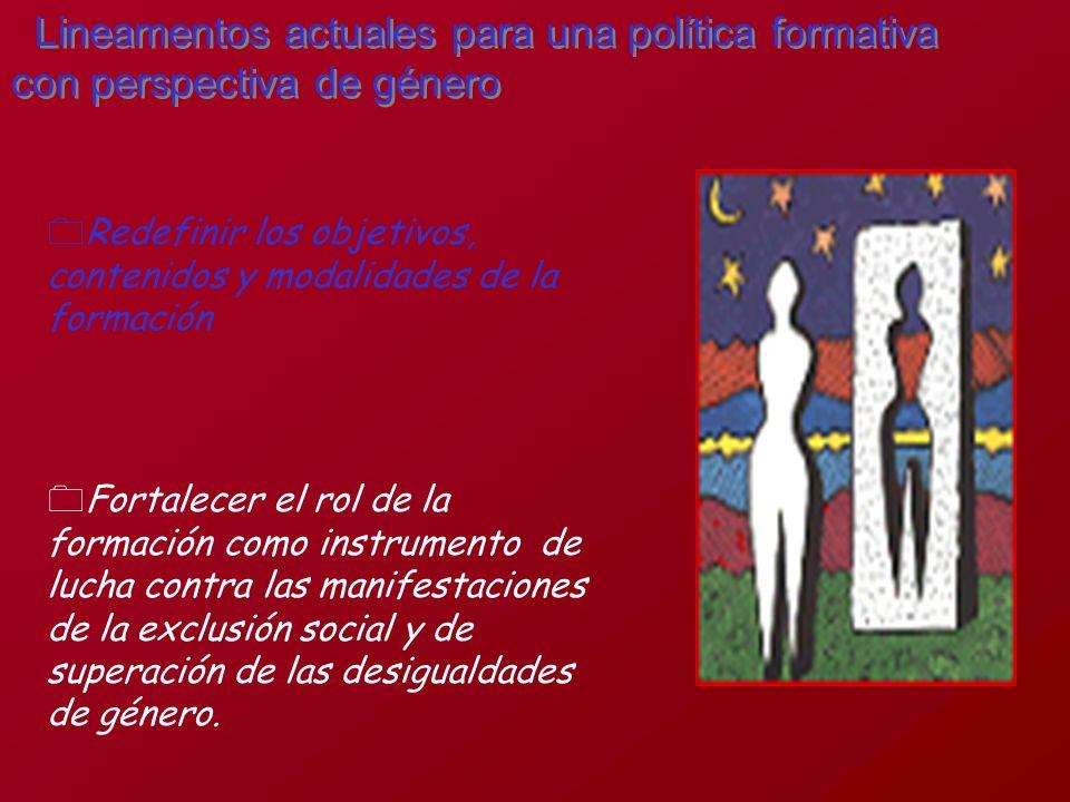 Lineamentos actuales para una política formativa con perspectiva de género 0Redefinir los objetivos, contenidos y modalidades de la formación 0Fortale