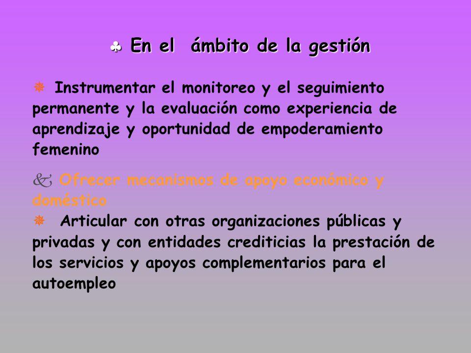 En el ámbito de la gestión En el ámbito de la gestión Instrumentar el monitoreo y el seguimiento permanente y la evaluación como experiencia de aprend