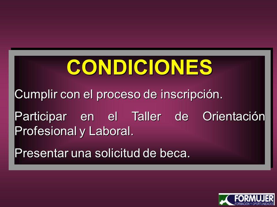 CONDICIONES Cumplir con el proceso de inscripción.