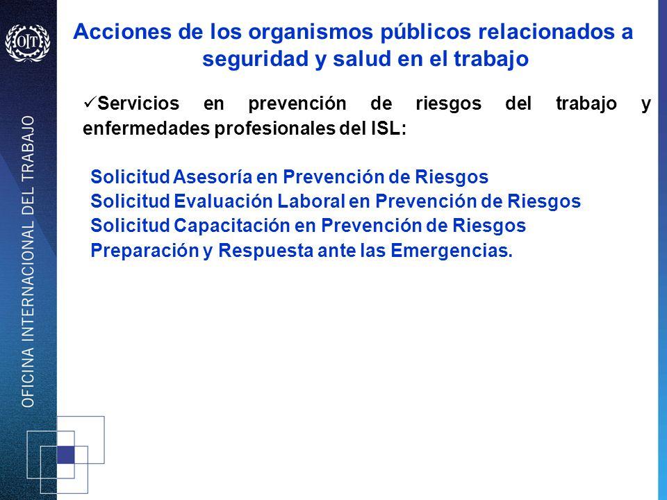 Acciones de los organismos públicos relacionados a seguridad y salud en el trabajo Servicios en prevención de riesgos del trabajo y enfermedades profe