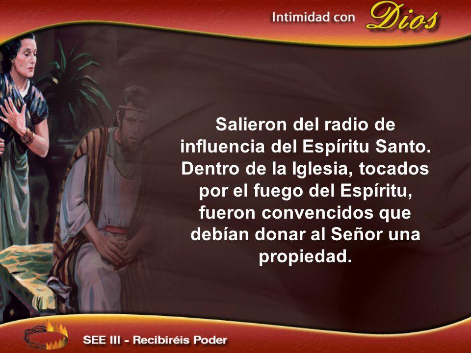 Salieron del radio de influencia del Espíritu Santo. Dentro de la Iglesia, tocados por el fuego del Espíritu, fueron convencidos que debían donar al S