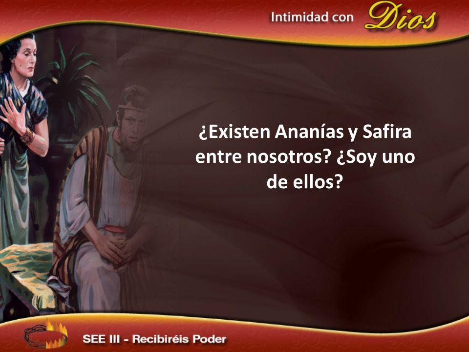 ¿Existen Ananías y Safira entre nosotros? ¿Soy uno de ellos?