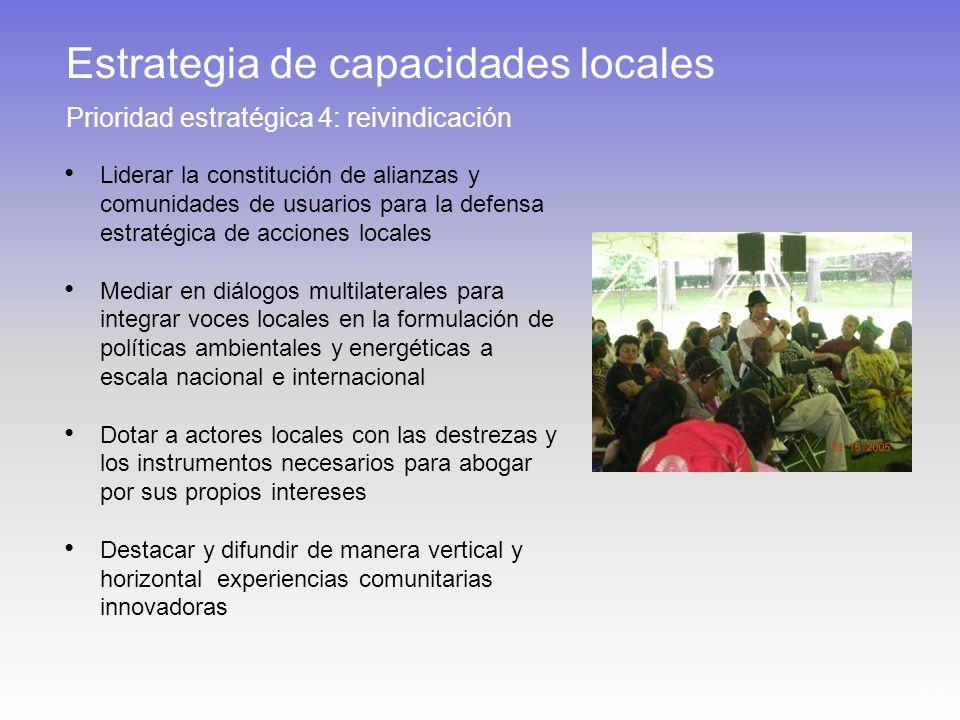 16 Liderar la constitución de alianzas y comunidades de usuarios para la defensa estratégica de acciones locales Mediar en diálogos multilaterales par