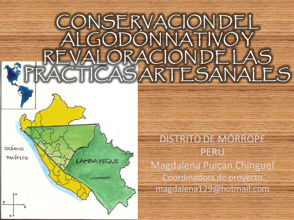DISTRITO DE MÓRROPE PERU Magdalena Puican Chinguel Coordinadora de proyecto magdalena129@hotmail.com