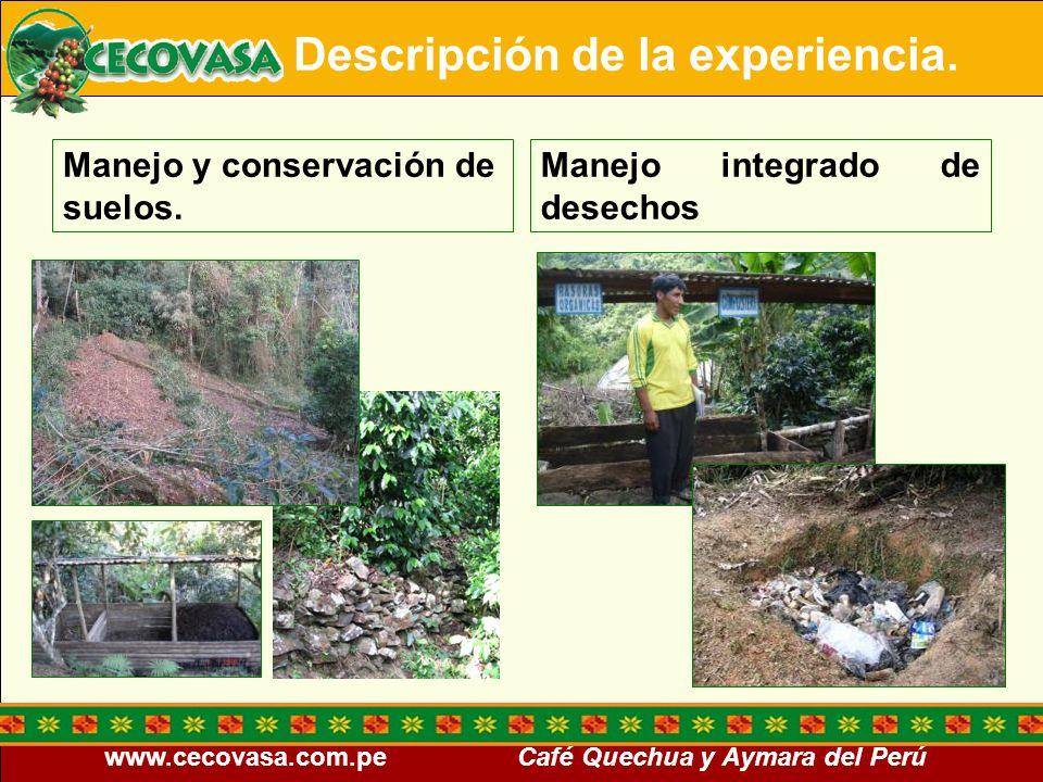 www.cecovasa.com.pe Café Quechua y Aymara del Perú Manejo y conservación de suelos. Manejo integrado de desechos Descripción de la experiencia.