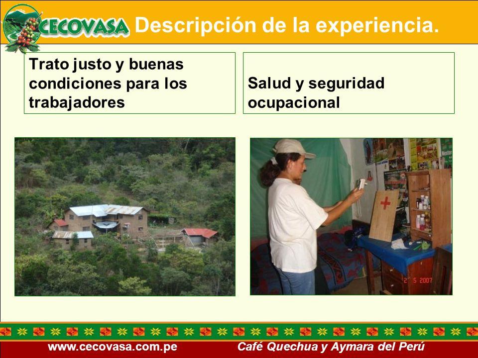 www.cecovasa.com.pe Café Quechua y Aymara del Perú Trato justo y buenas condiciones para los trabajadores Salud y seguridad ocupacional Descripción de
