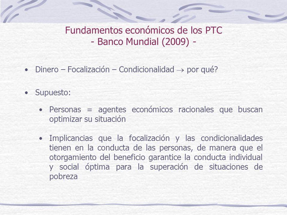 Fundamentos económicos de los PTC - Banco Mundial (2009) - Dinero – Focalización – Condicionalidad por qué.