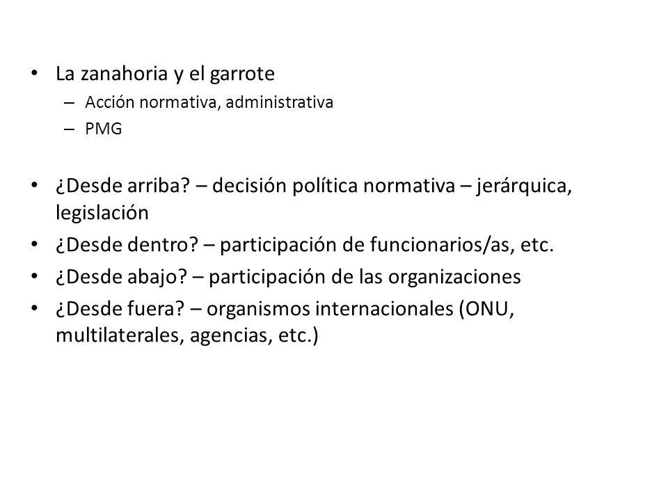 La zanahoria y el garrote – Acción normativa, administrativa – PMG ¿Desde arriba.