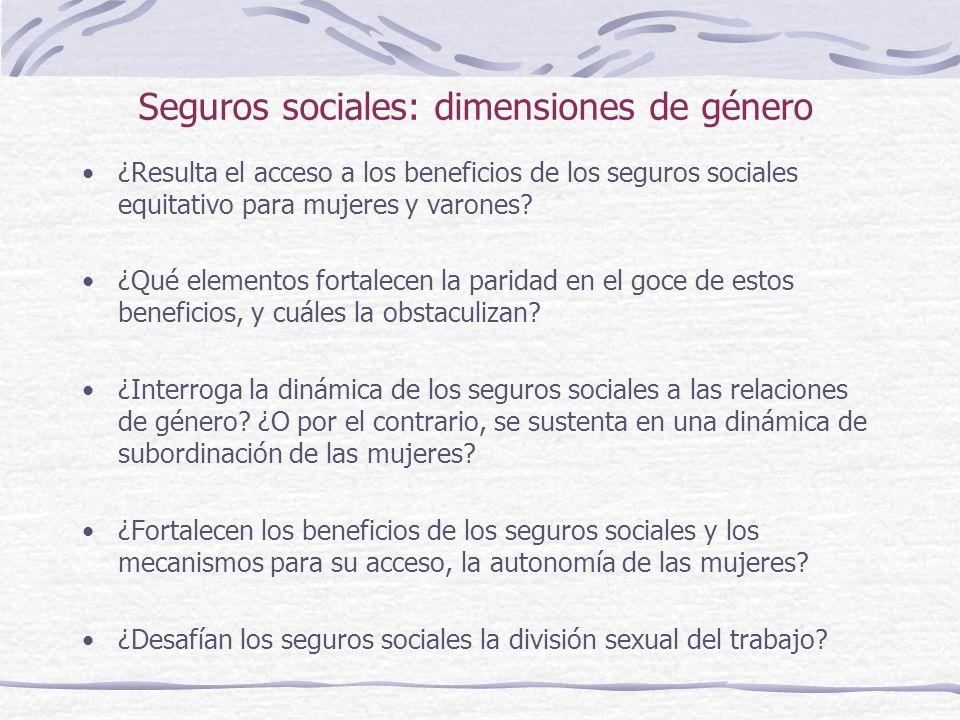 Seguros sociales: dimensiones de género ¿Resulta el acceso a los beneficios de los seguros sociales equitativo para mujeres y varones.