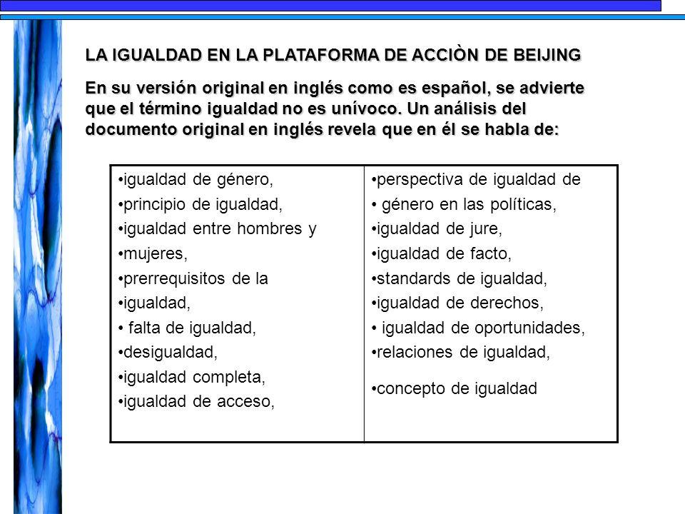 En su versión original en inglés como es español, se advierte que el término igualdad no es unívoco. Un análisis del documento original en inglés reve