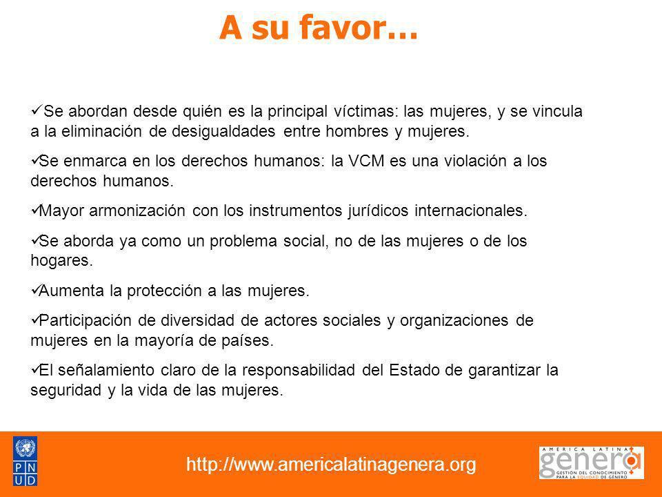 A su favor… http://www.americalatinagenera.org Se abordan desde quién es la principal víctimas: las mujeres, y se vincula a la eliminación de desigual