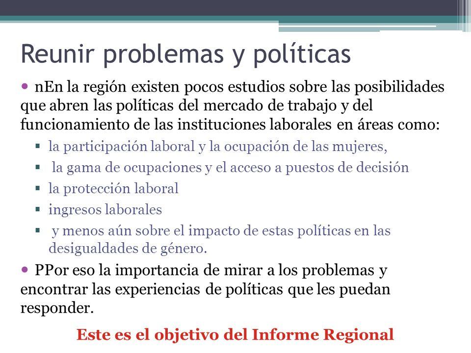 Reunir problemas y políticas nEn la región existen pocos estudios sobre las posibilidades que abren las políticas del mercado de trabajo y del funcion