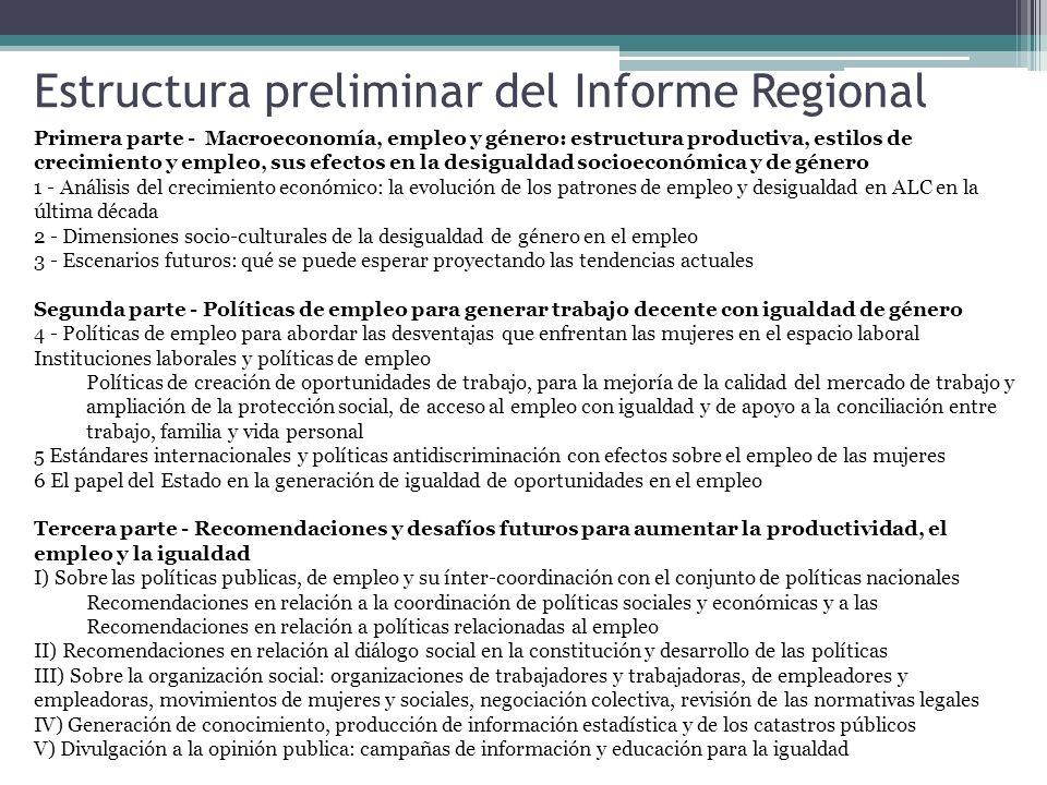 Estructura preliminar del Informe Regional Primera parte - Macroeconomía, empleo y género: estructura productiva, estilos de crecimiento y empleo, sus