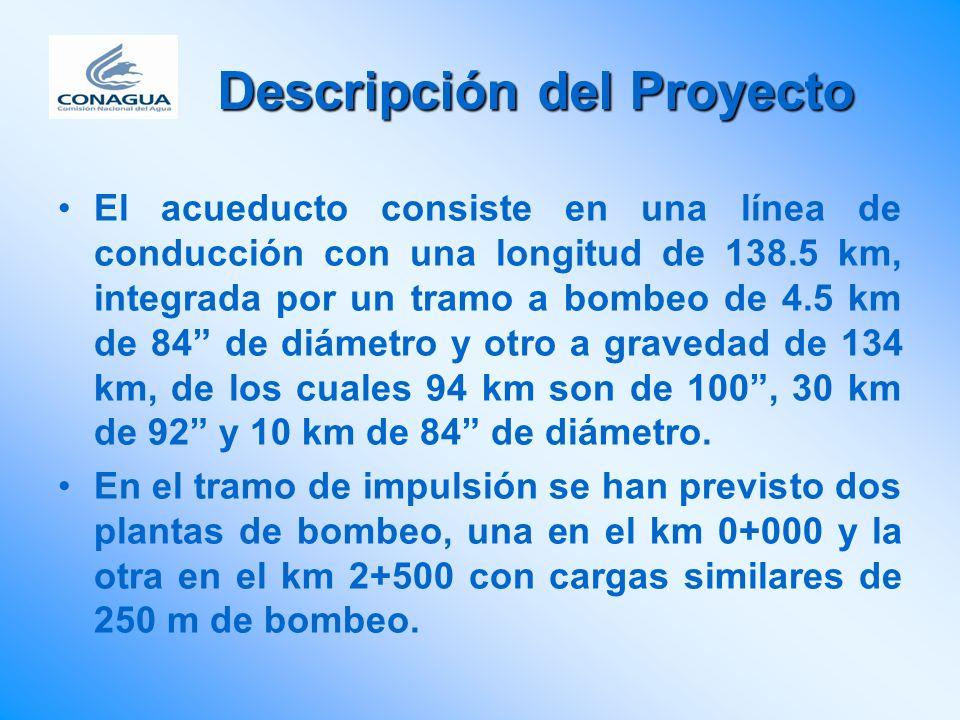 Descripción del Proyecto El acueducto consiste en una línea de conducción con una longitud de 138.5 km, integrada por un tramo a bombeo de 4.5 km de 8