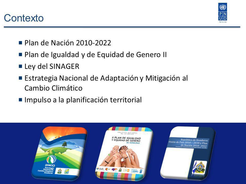 Contexto Plan de Nación 2010-2022 Plan de Igualdad y de Equidad de Genero II Ley del SINAGER Estrategia Nacional de Adaptación y Mitigación al Cambio