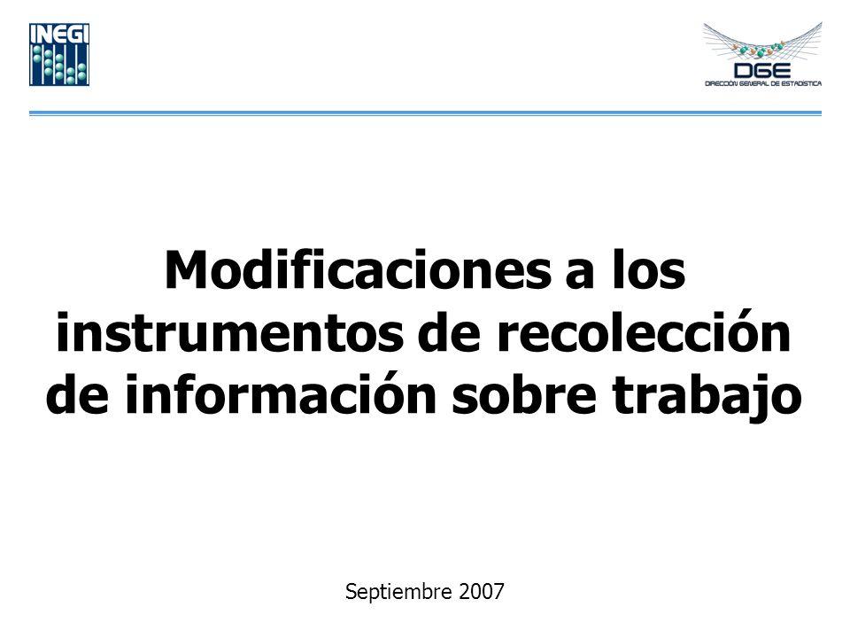Modificaciones a los instrumentos de recolección de información sobre trabajo Septiembre 2007