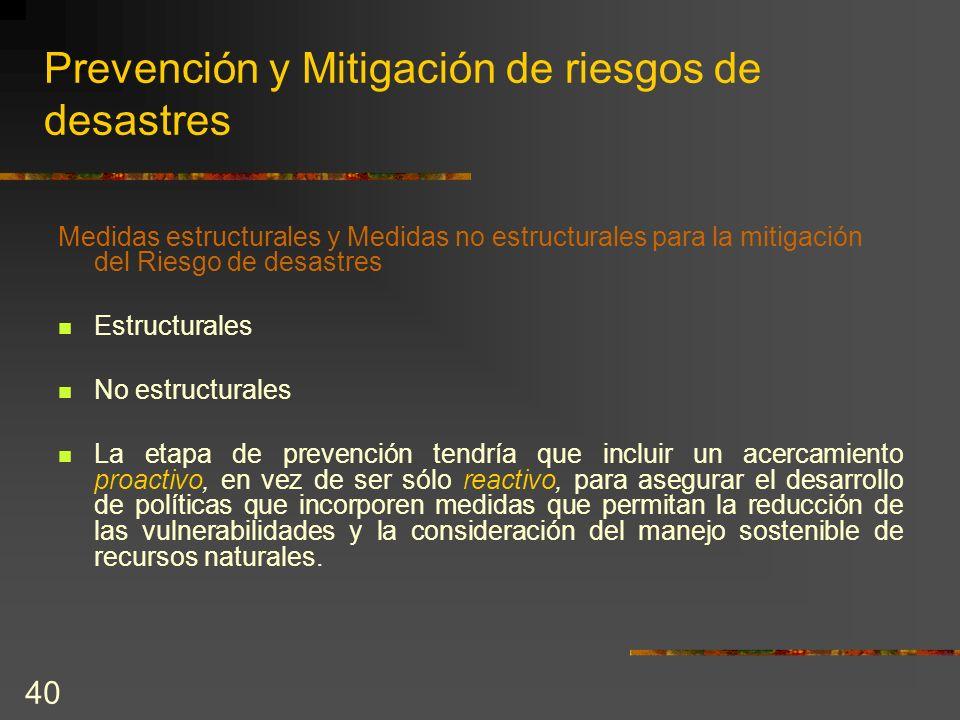 40 Prevención y Mitigación de riesgos de desastres Medidas estructurales y Medidas no estructurales para la mitigación del Riesgo de desastres Estruct
