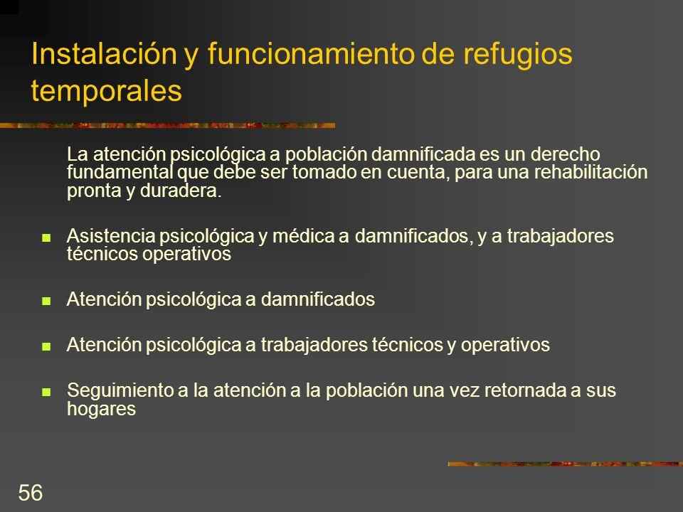 56 Instalación y funcionamiento de refugios temporales La atención psicológica a población damnificada es un derecho fundamental que debe ser tomado e