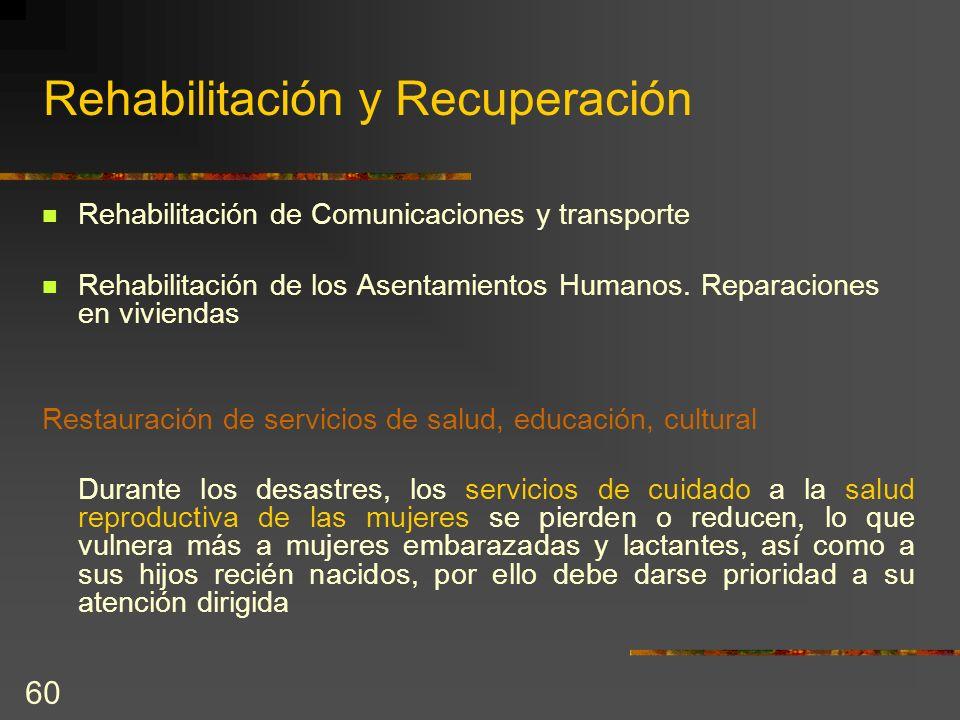60 Rehabilitación y Recuperación Rehabilitación de Comunicaciones y transporte Rehabilitación de los Asentamientos Humanos. Reparaciones en viviendas