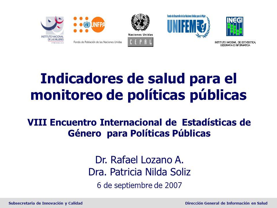 Subsecretaria de Innovación y CalidadDirección General de Información en Salud Indicadores de salud para el monitoreo de políticas públicas VIII Encue