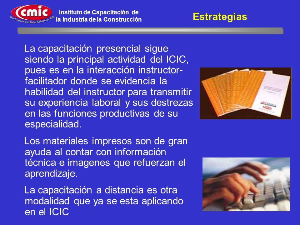 Instituto de Capacitación de la Industria de la Construcción La capacitación presencial sigue siendo la principal actividad del ICIC, pues es en la in