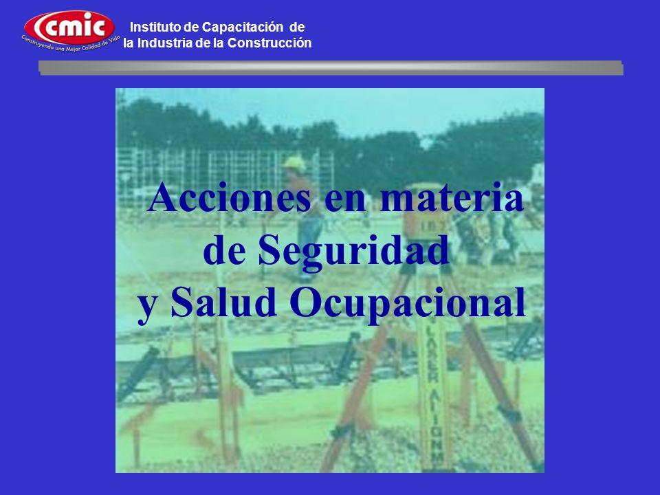 Instituto de Capacitación de la Industria de la Construcción Acciones en materia de Seguridad y Salud Ocupacional