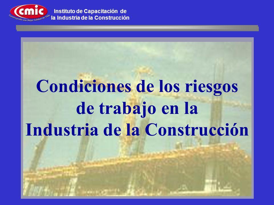 Instituto de Capacitación de la Industria de la Construcción Condiciones de los riesgos de trabajo en la Industria de la Construcción