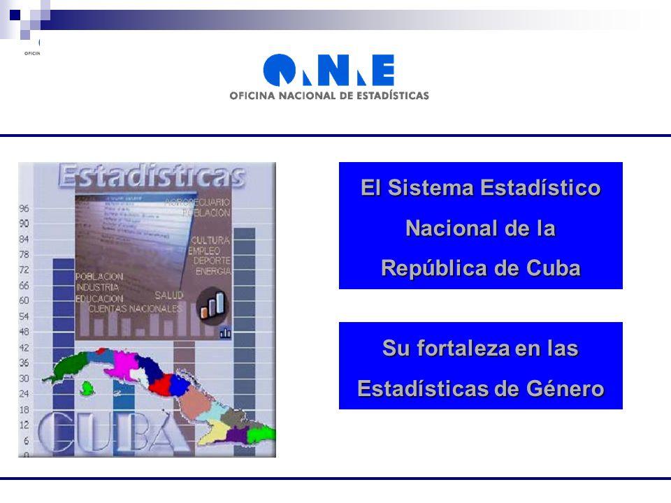 El Sistema Estadístico Nacional de la República de Cuba Su fortaleza en las Estadísticas de Género