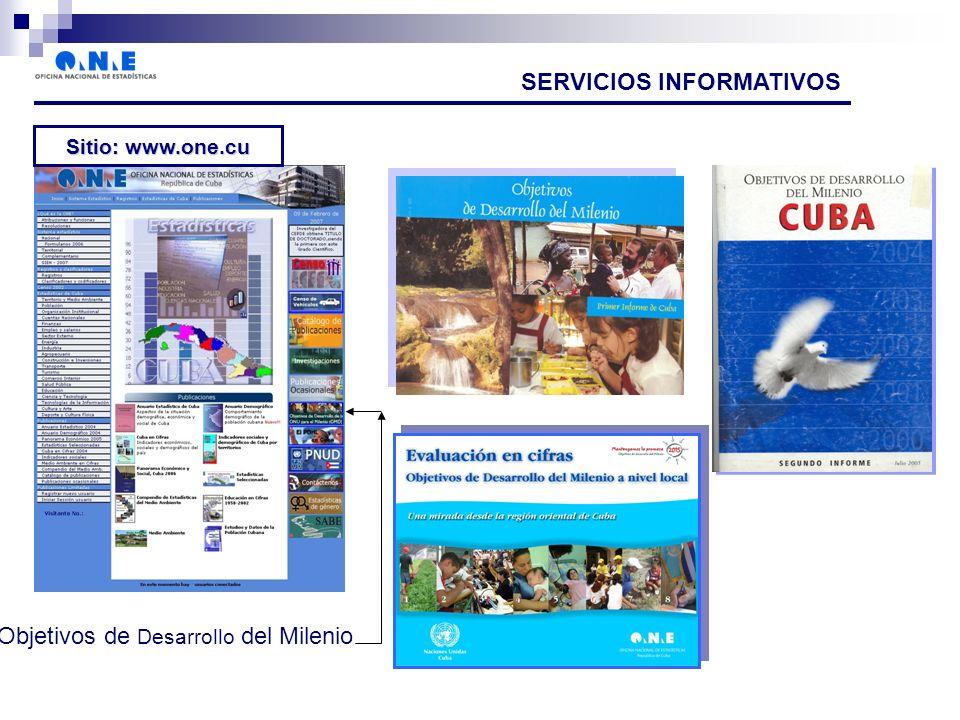 SERVICIOS INFORMATIVOS Sitio: www.one.cu Objetivos de Desarrollo del Milenio