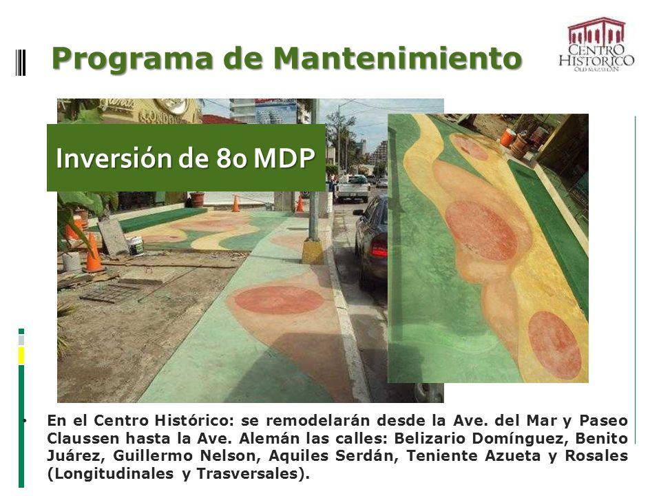 Programa de Mantenimiento En el Centro Histórico: se remodelarán desde la Ave. del Mar y Paseo Claussen hasta la Ave. Alemán las calles: Belizario Dom