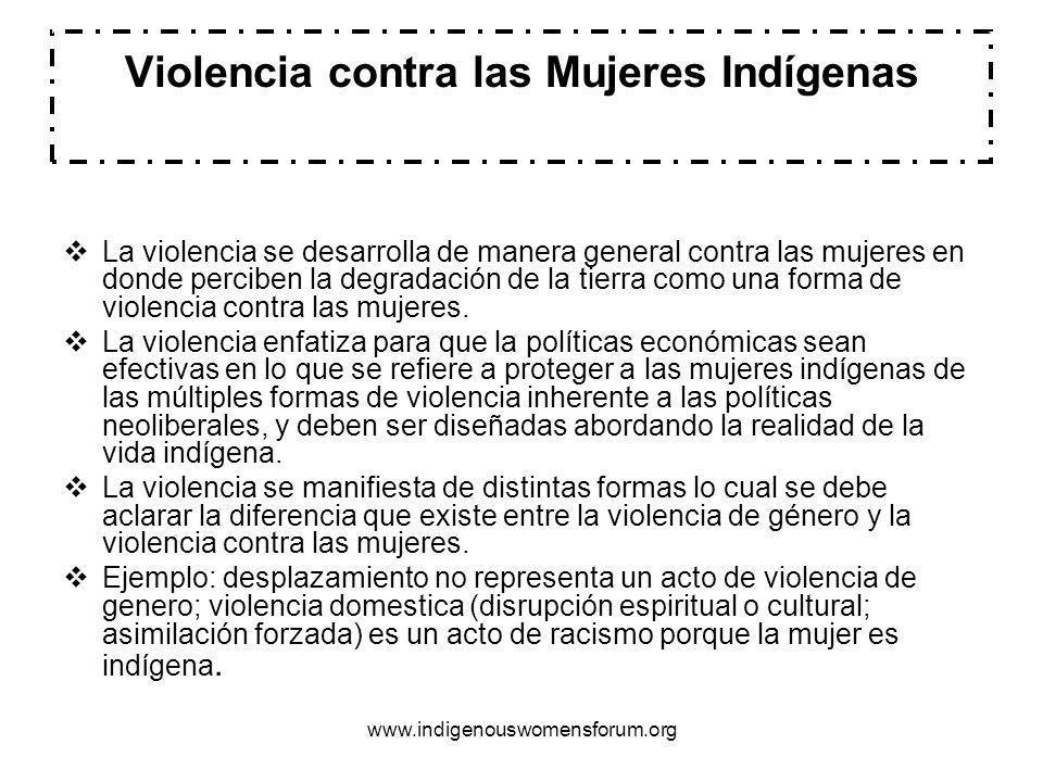 www.indigenouswomensforum.org Practicas Prometedoras Defendiendo los derechos de las mujeres Indígenas Valorar los derechos de los pueblos indígenas que desarrollan rescatando sus roles tradicionales a manera de transmitir sus conocimientos y valores culturales de su pueblo.