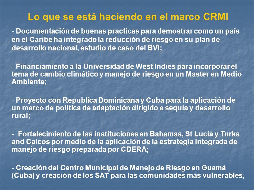 Lo que se está haciendo en el marco CRMI - Documentación de buenas practicas para demostrar como un país en el Caribe ha integrado la reducción de rie