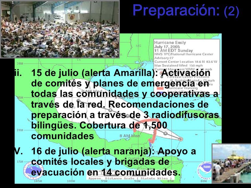 Preparación: (2) iii.15 de julio (alerta Amarilla): Activación de comités y planes de emergencia en todas las comunidades y cooperativas a través de l