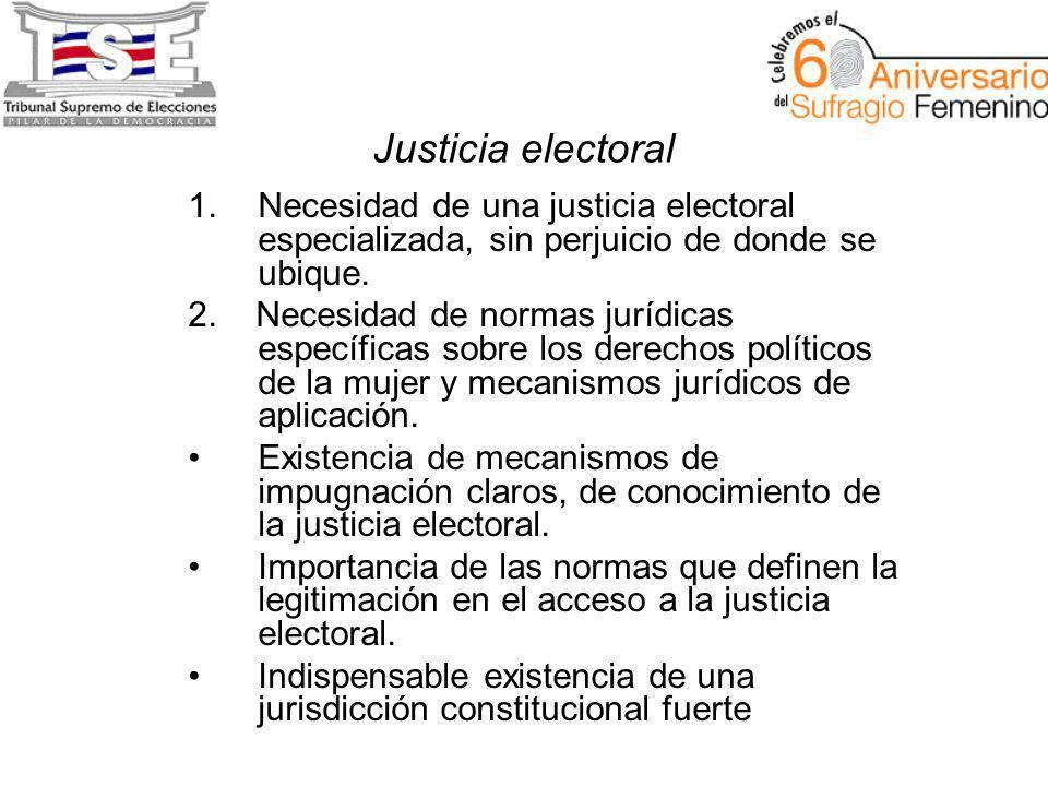 Justicia electoral 1.Necesidad de una justicia electoral especializada, sin perjuicio de donde se ubique.
