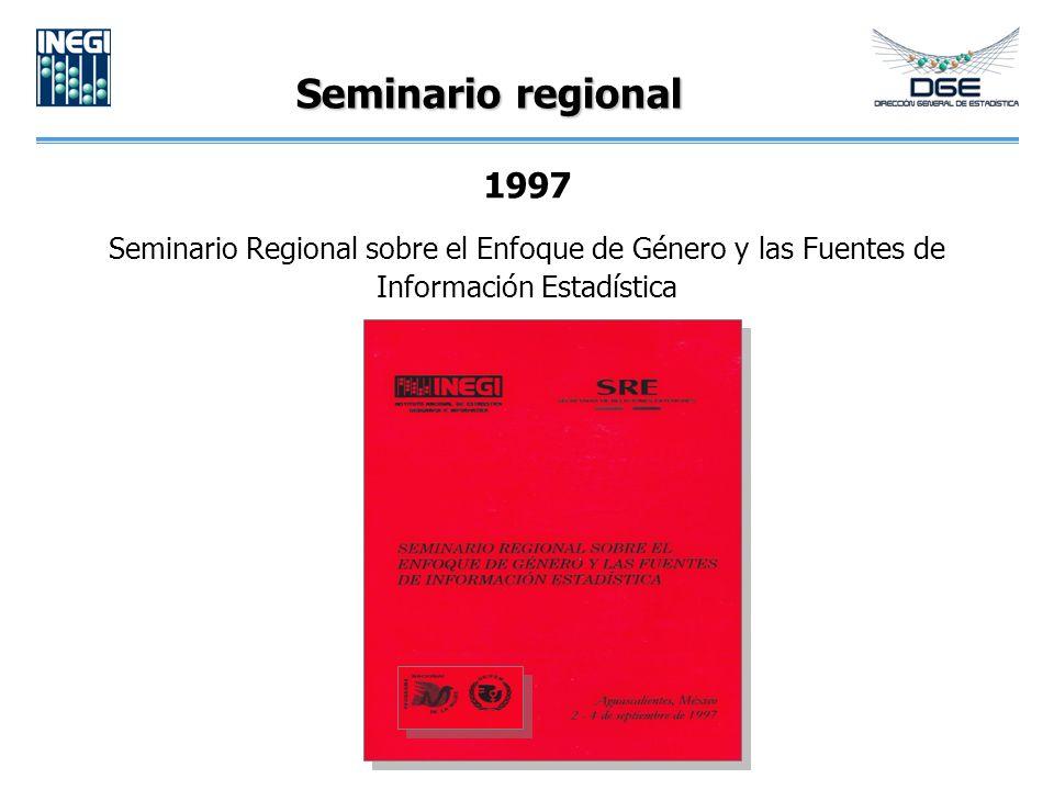 Seminario regional 1997 Seminario Regional sobre el Enfoque de Género y las Fuentes de Información Estadística