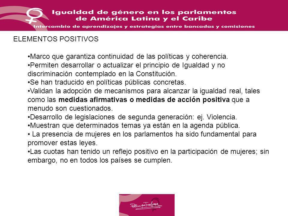 ELEMENTOS POSITIVOS Marco que garantiza continuidad de las políticas y coherencia. Permiten desarrollar o actualizar el principio de Igualdad y no dis