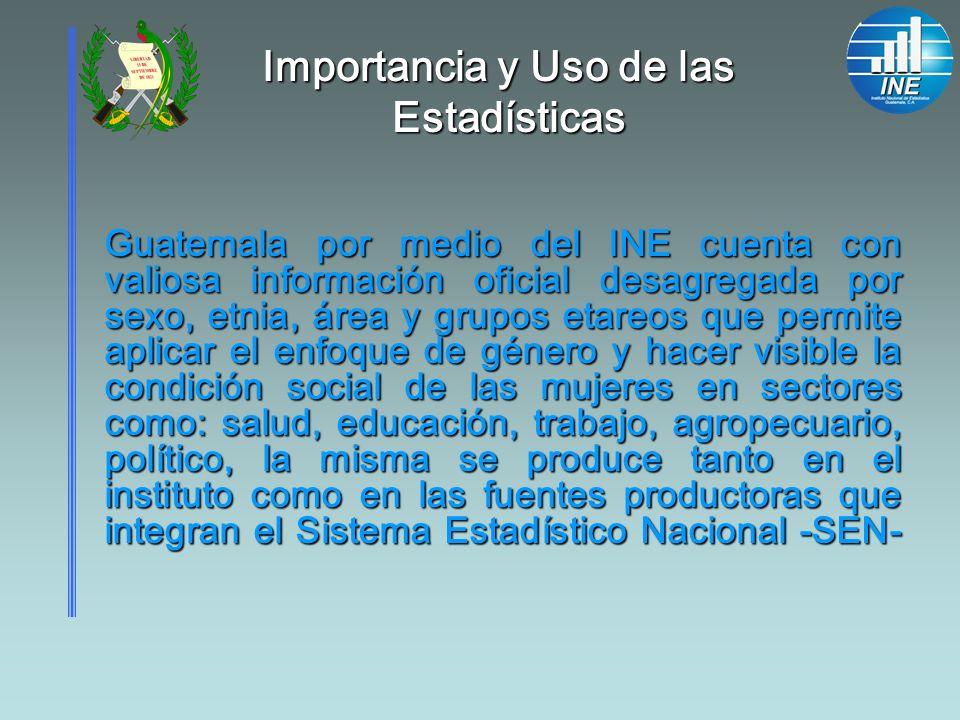 Guatemala por medio del INE cuenta con valiosa información oficial desagregada por sexo, etnia, área y grupos etareos que permite aplicar el enfoque d