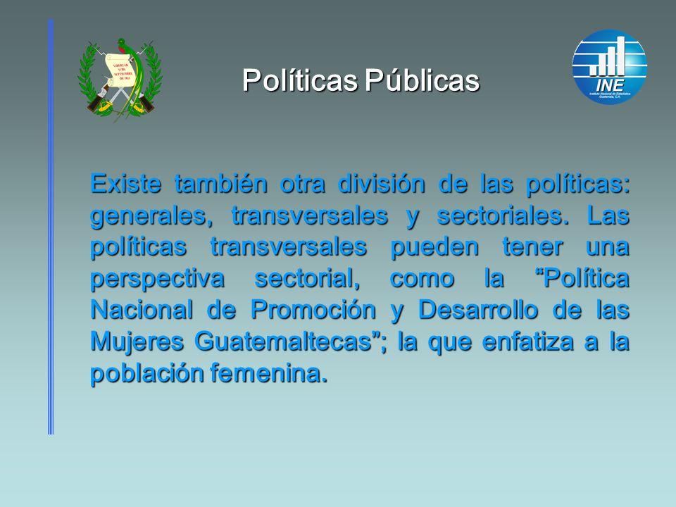 Políticas Públicas Políticas Públicas Existe también otra división de las políticas: generales, transversales y sectoriales. Las políticas transversal