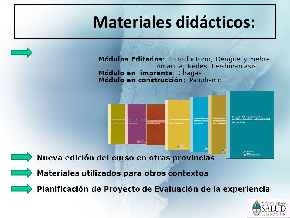 Materiales didácticos: Módulos Editados: Introductorio, Dengue y Fiebre Amarilla, Redes, Leishmaniasis.