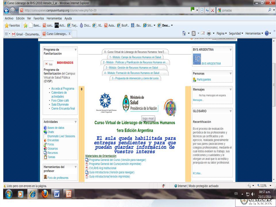 Curso Virtual de Tutores para el aprendizaje en Salud Pública 2011 Tomando como base el Curso Regional, se orientó a construir capacidades pedagógicas en un entorno virtual de aprendizaje (EVA) con un fuerte componente instrumental, entre los profesionales de los distintos equipos de salud del Ministerio y las provincias.