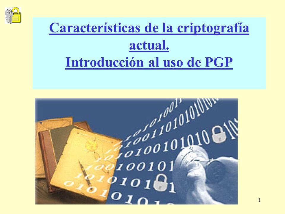 1 Características de la criptografía actual. Introducción al uso de PGP