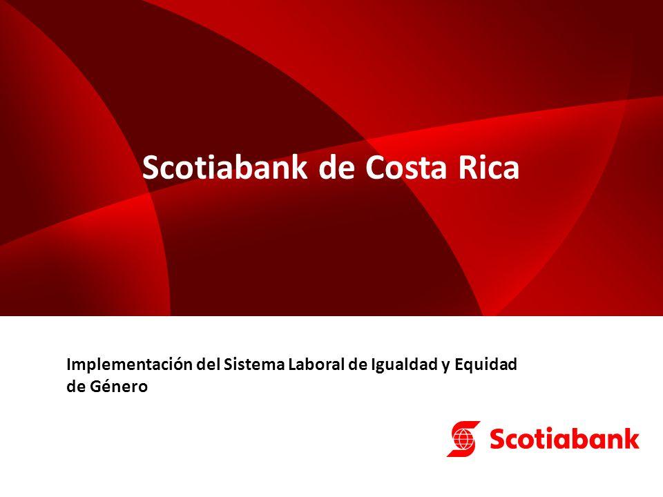 Scotiabank de Costa Rica Implementación del Sistema Laboral de Igualdad y Equidad de Género